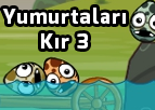 Yumurtaları Kır 3 - Disaster Will Strike 3